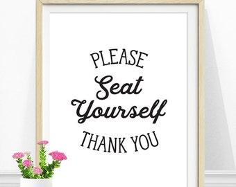 Bathroom Art, Funny Bathroom Sign, Please Seat Yourself, Bathroom Quote, Bathroom Typography, Black and White, Bathroom Print