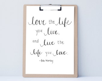 Love the Life you Live home wall art, print, typography gift, holiday present, bedroom home decor quote, card, mom sister friend dad brother