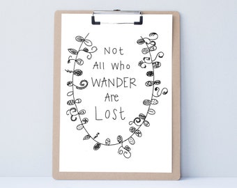 Not All Who Wander are Lost art, print, typography gift, holiday present, bedroom home decor quote, card, mom sister friend dad brother