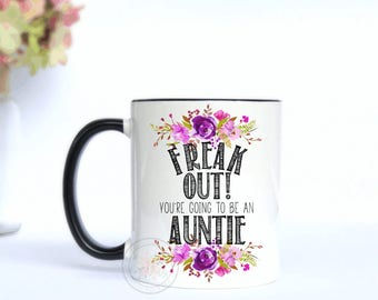 FREAK OUT! You're Going To Be An Auntie Mug.Promoted To Aunt.New Aunt.Pregnancy Announcement.Auntie.Aunt Gift.Aunt Coffee Mug.Coffee Mug
