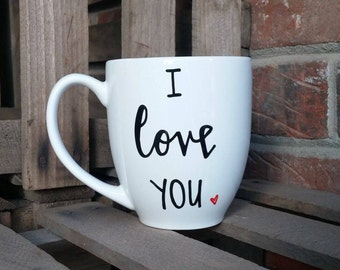 I Love You | I Love You Mug | Coffee Mug | Tea Mug | Husband Mug | Wife Mug | Mom Mug | Dad Mug | Lover Mug | Boyfriend / Girlfriend Mug