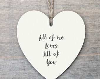 Wooden Hanging Heart, Valentine gift, Love Gift, All of me loves all of you...