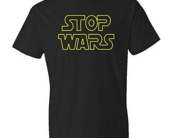 Boyfriend Gift Husband Gift Stop Wars Shirt, peace Shirt, Movie Parody Shirt, peaceful protest Gift for him Anti War Shirt for Him #OS87