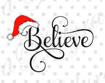 Believe Santa Hat svg, Believe svg, Christmas Svg, Digital Cutting File, PDF, DXF, SVG