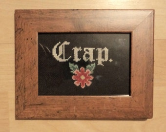"""Framed """"Crap"""" Embroidery Cross Stitch"""