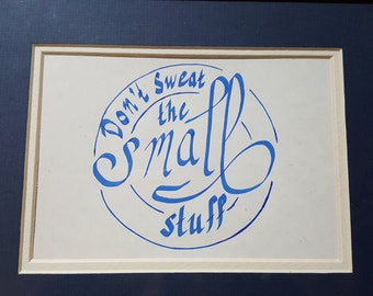 Don't Sweat the Small Stuff Motivational Calligraphy Quote