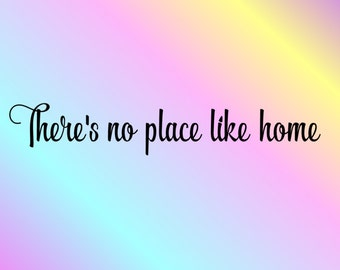 There's No Place Like Home Vinyl Wall Decal, Vinyl Wall Art, Wall Decor, Vinyl Decor, Family Decal, Vinyl Wall Quote, No Place Like Home
