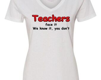 Teacher Ladies T-Shirt, Teachers Face it we know it you don't shirt