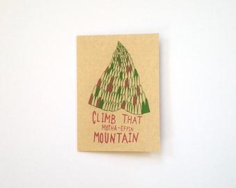 Screen Printed Card - Climb That Motha-Effin Mountain