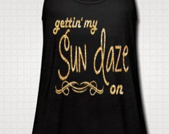 Getting My Sun Daze On Tank Top Fitness Workout Country Shirt Southern Girl Glitter Neon Glow In The Dark Southern Gettin Tank Custom Made