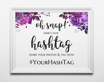 Purple wedding hashtag sign template Floral instagram hashtag sign Flowers wedding print Oh snap wedding sign printable Hashtag banner 1W38