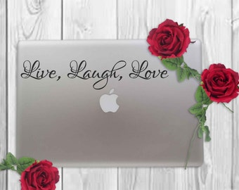 Live Laugh Love Vinyl Decal - Laptop Decal - Laptop Sticker - iPad Decal - Quote Decal -  Quote Sticker