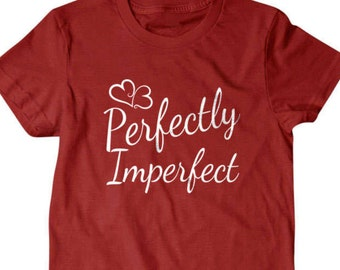 Perfectly imperfect T-shirt, Funny T shirt, gifts for dad,  shirt, boyfriend, husband