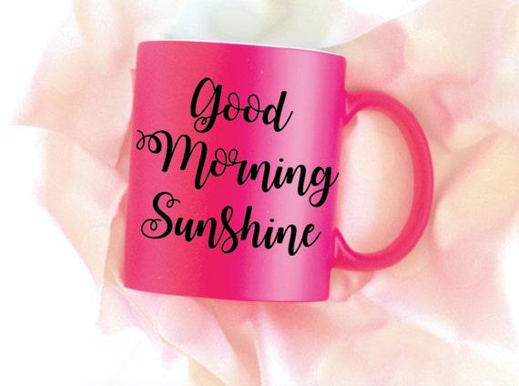 Good Morning Sunshine Neon Pink Coffee Mug Sublimation Mug, 2 Sided, Matte Pink Mug, Florescent Mug, Neon Mug