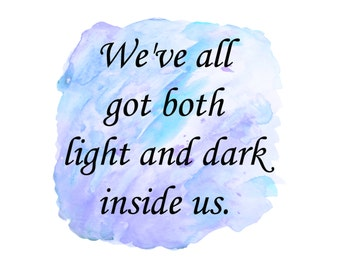 We've all got both light and dark inside us Sirius Black quote harry potter poster Rowling Quote Inspirational motivation print