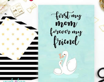 First My Mother Forever My Friend Card for Mom, Mother's Day Card, Greetings Cards, Mothers Day, Printable Instant Download, Birthday, Swans