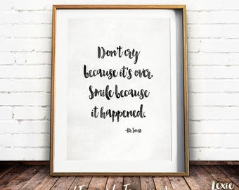 Dr Seuss Quote, Nursery Art, Don't cry because it's over, Smile because it happened, Childrens Art, Black and White Print, Printable Art