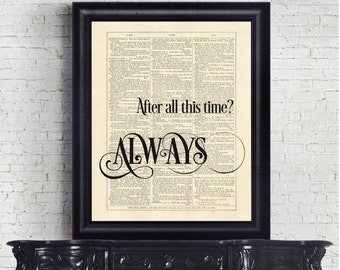 Harry Potter After All This Time Always Dictionary Page Valentines Day, Anniversary, INSTANT DOWNLOAD Wall Art Print