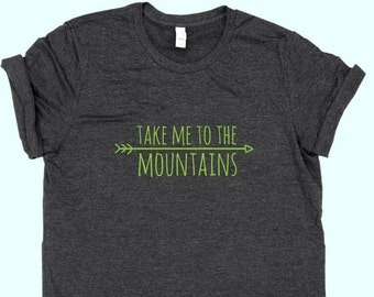 Take Me To The Mountains  - Unisex or Fit SHIRT