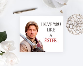 Game of Thrones Valentine's Day Card, Printable, Funny Card, Love You Like a Sister, Wife Girlfriend, Instant Download, Love, Sarcastic