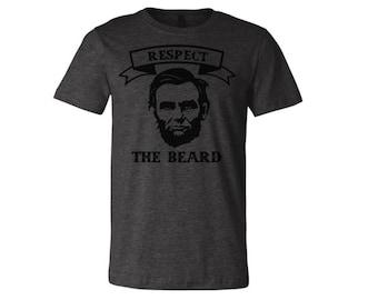 Mens Abraham Lincoln Respect The Beard Tshirt / Mens Respect The Beard Shirts / Abraham Lincoln Tshirts / Mens Beard Shirts / Beard Tees