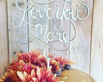 Wedding Cake Topper - Love You More