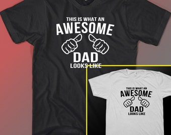 This is What an Awesome Dad Looks Like Black or White T-shirt Tee Gift Idea