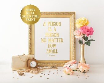Dr Seuss Quote Art, Gold Foil Print, A Person's A Person No Matter How Small, Dr Seuss Art, Dr Seuss Nursery, Seuss Quote Print 8x10-A4