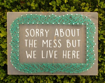 Sorry About the Mess Framed String Art *Made-to-Order*