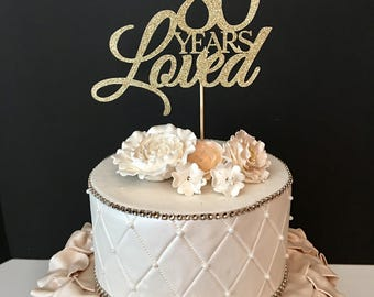 Any Number Birthday Cake Topper, Wedding Anniversary Cake Topper, 80th Birthday Topper, 80 years loved birthday topper