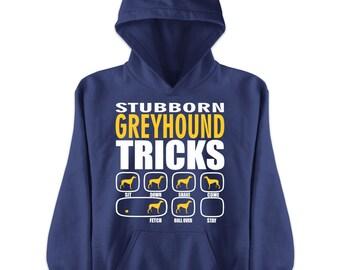 Stubborn Greyhound Tricks | Dog lovers gift idea | Greyhound Hoodie | Greyhound | Greyhound Gift | Greyhound Shirt