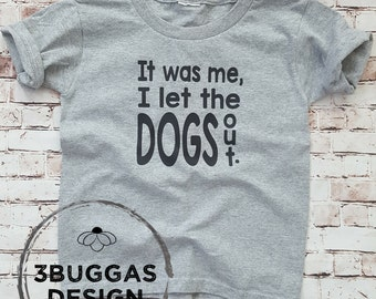 Funny Toddler Tee, Toddler Girl Birthday Shirt, Graphic Kids Tee, Who Let The Dogs Out Funny T Shirt, Little Boys Shirt, Funny Boy Tee
