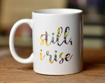 Still I Rise// PhD Mug // Black Feminist Gift // Poetry Mug // Feminist Mug // Encouragement Mug // Mental Health