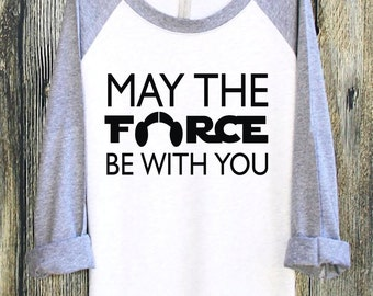 May The Force Be With You | Graphic Tee | Unisex Clothing | Carrie Fisher Shirt | Princess Leia Shirt | Princess Leia | Star Wars Shirt