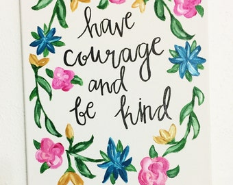 Have courage and be kind canvas wall art