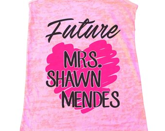 "Womens Burnout Tank Top ""Future Mrs. Shawn Mendes"" Concert Tour Fan  Gym Shirt - Racerback Tank  - Gift 1415"