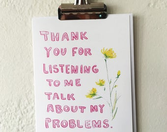 Thank you for listening to me talk about my problems A2 greeting card