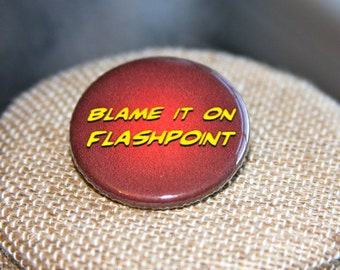 The Flash Blame It On Flashpoint Button, The Flash Blame It On Flashpoint Pin