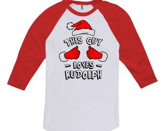 This Guy Loves Rudolph Shirt Christmas Gifts For Dad Baseball T Shirt 3/4 Sleeve TShirt Happy Holidays Merry Xmas Raglan Tee TGW-601