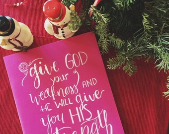 Extra Large Unlined Moleskine give God your weakness and he will give you his strength