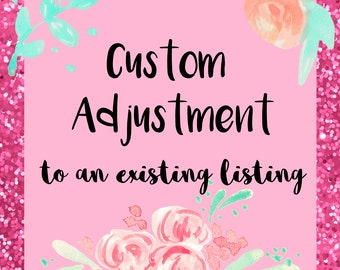 CUSTOM ADJUSTMENT - to an existing listing
