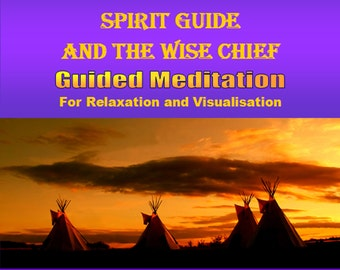 Meet With Your Spirit Guide and the Wise Chief - Guided Meditation - Relaxation - Visualisation