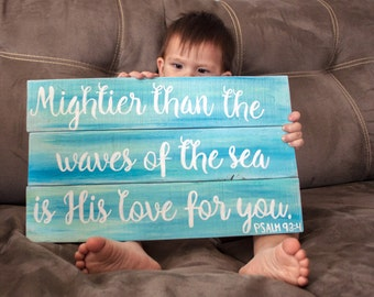 Nursery Wood Sign, Hand Painted,  Psalm 93:4,  Mightier Than The Waves of the Sea Is His Love for You, Bedroom Sign, Baby Shower Gift