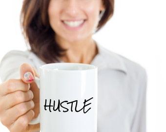 Motivational Mug - Motivational Gift - Hustle Coffee Mug Ceramic Tea Cup - Coworker Gift - Boss Gift