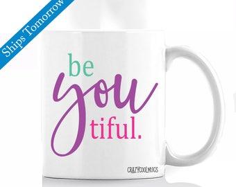 Be You Tiful Coffee Mug, beautiful coffee mug, be youtiful
