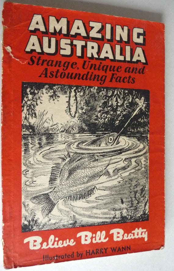 Amazing Australia Strange, Unique, and Astounding Facts by Believe Bill Beatty Ca 1940s