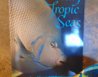 The Fishes Beneath Tropic Seas Book   Tropical Fish 1988