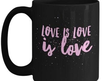 Love is love is love LGBT Pride Mug