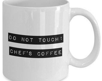 Chef  gift coffee mug - do not touch chef's coffee - Unique gift mug for Chef