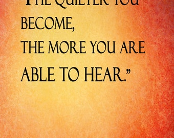 The Quieter you become the more you are able to hear -Ram Dass Digital Download Wall Decor,Motivational & Inspirational Quote,Digital Print